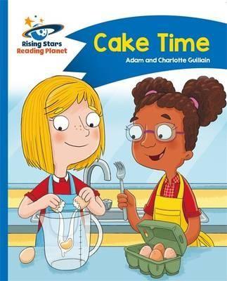 Reading Planet - Cake Time - Blue: Comet Street Kids - Rising Stars Reading Planet (Paperback)