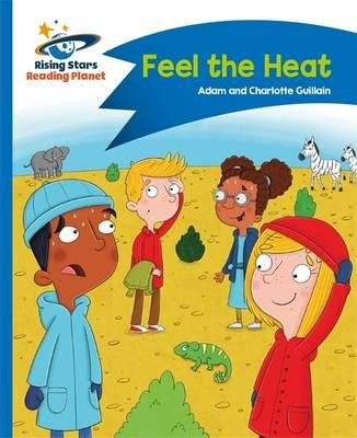 Reading Planet - Feel the Heat - Blue: Comet Street Kids - Rising Stars Reading Planet (Paperback)