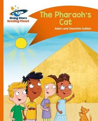 Reading Planet - The Pharaoh's Cat - Orange: Comet Street Kids - Rising Stars Reading Planet (Paperback)
