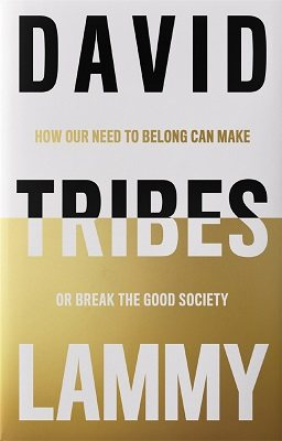 Tribes: How Our Need to Belong Can Make or Break Society (Hardback)