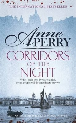 Corridors of the Night (William Monk Mystery, Book 21): A twisting Victorian mystery of intrigue and secrets - William Monk Mystery (Paperback)