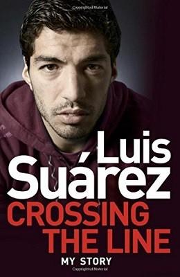 Luis Suarez: Crossing the Line - My Story (Paperback)