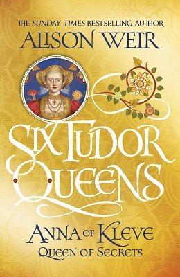 Six Tudor Queens: Anna of Kleve, Queen of Secrets: Six Tudor Queens 4 - Six Tudor Queens (Hardback)