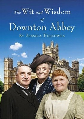 The Wit and Wisdom of Downton Abbey (Hardback)