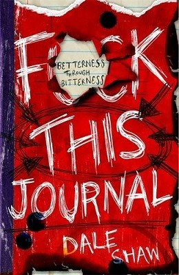 F**k This Journal: Betterness Through Bitterness (Paperback)