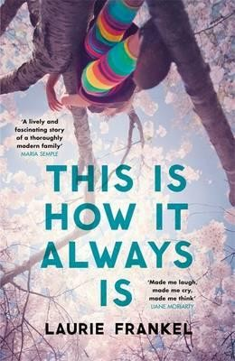 This Is How It Always Is: The warm and uplifting novel about a family keeping a big secret (Hardback)
