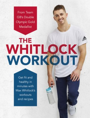 The Whitlock Workout: Get Fit and Healthy in Minutes (Hardback)