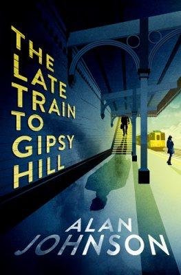 The Late Train to Gipsy Hill (Hardback)