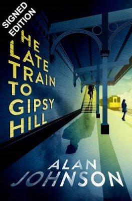 The Late Train to Gipsy Hill: Signed Edition (Hardback)