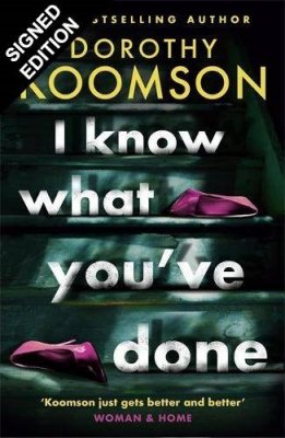 I Know What You've Done: Signed Edition (Hardback)