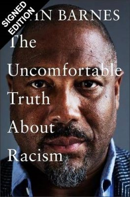 The Uncomfortable Truth About Racism by John Barnes   Waterstones