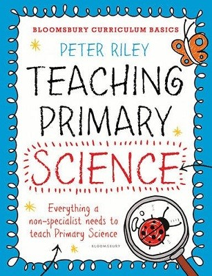 Bloomsbury Curriculum Basics: Teaching Primary Science - Bloomsbury Curriculum Basics (Paperback)