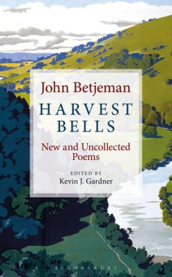 Harvest Bells: New and Uncollected Poems by John Betjeman (Hardback)