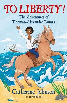 To Liberty! The Adventures of Thomas-Alexandre Dumas: A Bloomsbury Reader - Bloomsbury Readers (Paperback)