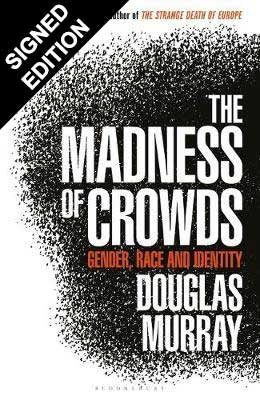 The Madness of Crowds: Gender, Race and Identity - Signed Edition (Hardback)