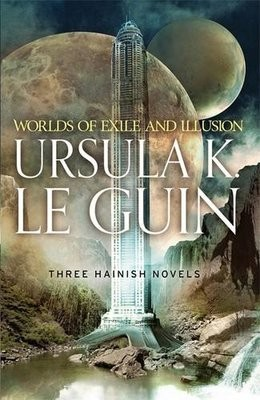Worlds of Exile and Illusion: Rocannon's World, Planet of Exile, City of Illusions - S.F. Masterworks (Paperback)