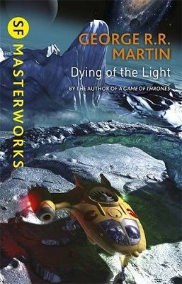 Dying Of The Light - S.F. Masterworks (Paperback)