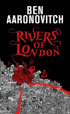 Rivers of London: The 10th Anniversary Special Edition - Rivers of London 1 (Hardback)