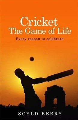 Cricket: The Game of Life: Every reason to celebrate (Hardback)