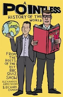 A Pointless History of the World - Pointless Books (Hardback)