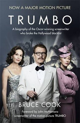 Trumbo: A biography of the Oscar-winning screenwriter who broke the Hollywood blacklist - Now a major motion picture (film tie-in edition) (Paperback)