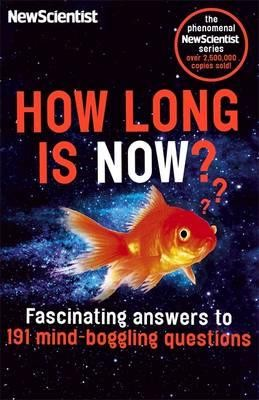 How Long is Now?: Fascinating Answers to 191 Mind-Boggling Questions (Paperback)