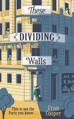 These Dividing Walls: Shortlisted for the 2018 Edward Stanford Travel Writing Award (Hardback)