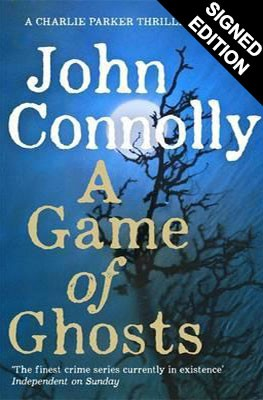 A Game of Ghosts - Signed Edition: A Charlie Parker Thriller: 15.  From the No. 1 Bestselling Author of A Time of Torment - Charlie Parker Thriller (Hardback)