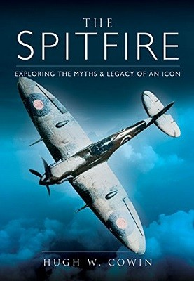 The Spitfire: Exploring the Myths and Legacy of an Icon (Hardback)