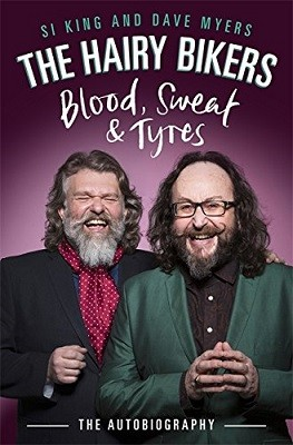 The Hairy Bikers Blood, Sweat and Tyres: The Autobiography (Hardback)