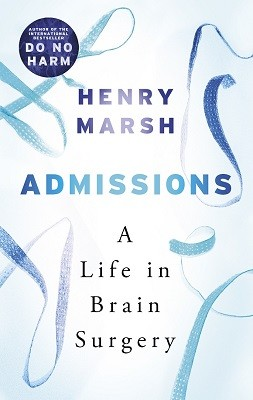 Admissions: A Life in Brain Surgery (Hardback)