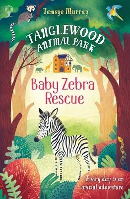 Baby Zebra Rescue - Tanglewood Animal Park (Paperback)