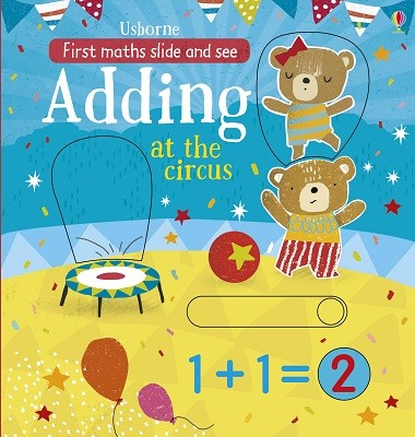 Slide and See Adding at the Circus - First Maths Slide and See (Board book)