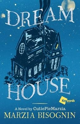 Dream House: A Novel by CutiePieMarzia (Hardback)