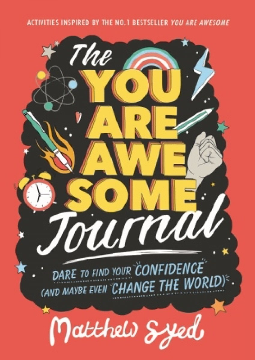 The You Are Awesome Journal: Dare to find your confidence (and maybe even change the world).  (Paperback)
