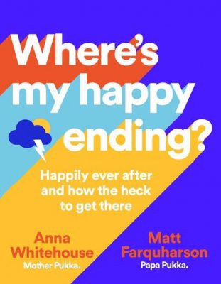 Where's My Happy Ending?: Happily ever after and how the heck to get there (Hardback)