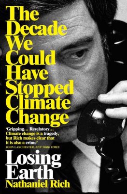 Losing Earth: The Decade We Could Have Stopped Climate Change (Paperback)