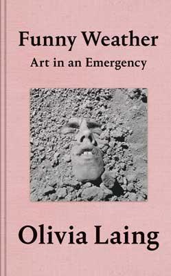 Funny Weather: Art in an Emergency (Hardback)