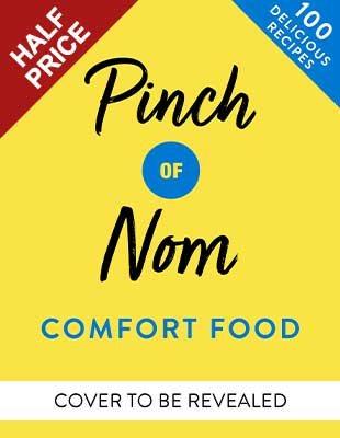 Pinch of Nom Comfort Food: 100 Slimming, Satisfying Meals (Hardback)