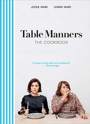 Table Manners: The Cookbook (Hardback)