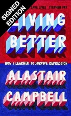 Living Better: How I Learned to Survive Depression - Signed Edition (Hardback)