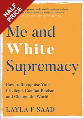 Me and White Supremacy: How to Recognise Your Privilege, Combat Racism and Change the World (Hardback)