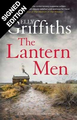 The Lantern Men: Signed Edition - The Dr Ruth Galloway Mysteries 12 (Hardback)