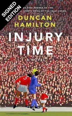 Injury Time: Signed Edition (Hardback)
