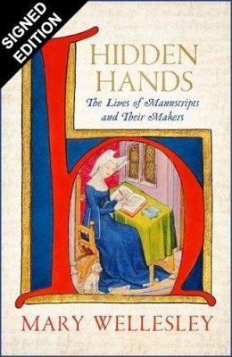 Hidden Hands: The Lives of Manuscripts and Their Makers: Signed Bookplate Edition (Hardback)