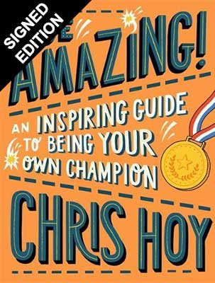 Be Amazing! An inspiring guide to being your own champion: Signed Bookplate Edition (Paperback)
