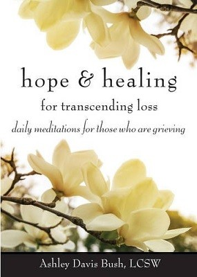 Hope & Healing for Transcending Loss: Daily Meditations for Those Who are Grieving (Paperback)