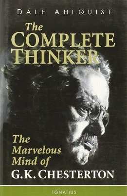 The Complete Thinker: The Marvelous Mind of G K Chesterton (Paperback)