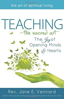 Teaching - The Sacred Art: The Joy of Opening Minds & Hearts (Paperback)