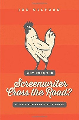 Why Does The Screenwriter Cross The Road?: + Other Screenwriting Secrets (Paperback)